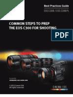 EOS C300 Best Practices Canon USA