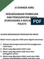 KEBIJAKSANAAN PEMBELIAN DAN PENGGANTIAN MESIN (PURCHASING A REPLACEMENT POLICY)