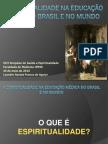 A Espiritualidade na Educação Médica no Brasil e no Mundo
