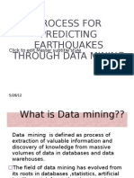 Process for Predicting Earthquakes Through Data Mining