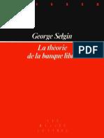 Selgin Georges - La-théorie-de-la-banque-libre