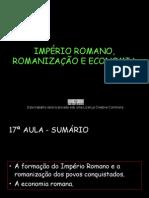 O IMPÉRIO ROMANO, ROMANIZAÇÃO E ECONOMIA