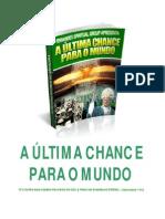 A Ultima Chance Para o Mundo