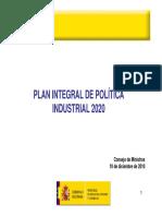 Plan integral de política industrial 2020(Es)/ Integral plan of industrial policy 2020(Spanish)/ Politika industrialaren plan integrala 2020(Es)