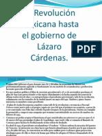 La Revolución Mexicana hasta el gobierno de Lázaro