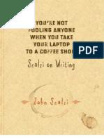 [John Scalzi] You'Re Not Fooling Anyone When You org