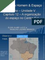 A organização do espaço no Centro-Sul