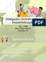 ENCONTRO 10 - Delegacao Centralizacao e Descentralizacao