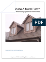 Why Metal Roofing? Why a MetalWorks Roof is the last one you'll ever need.