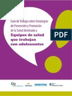 Guía de Trabajo sobre Estrategias de Prevención y Promoción de la Salud destinada a Equipos de salud que trabajan con adolescentes