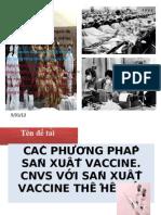 Cac Phuong Phap San Xuat Vacxin, CNVS Voi Vacxin the He Moi