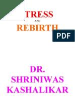 Stress Death and Rebirth Dr. Shriniwas Kashalikar