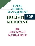 Total Stress Management and Holistic Medicine Dr. Shriniwas Kashalikar