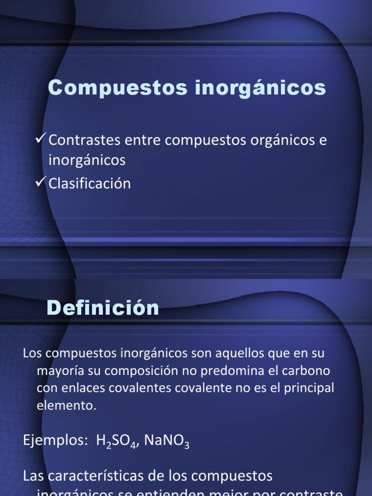 Compuestos inorgánicos Contrastes entre compuestos orgánicos e ...