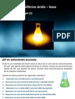 Equilibrios ácido – base •Medición del pH Curso de química básica Sesion (25)