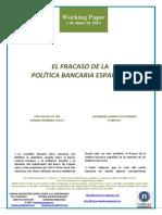 EL FRACASO DE LA POLITICA BANCARIA ESPAÑOLA (Es) THE FAILURE OF THE SPANISH BANKING POLICY (Es) ESPAINIAREN BANKU POLITIKAREN PORROTA (Eus)