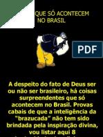 8 Barbaridades brasileiras