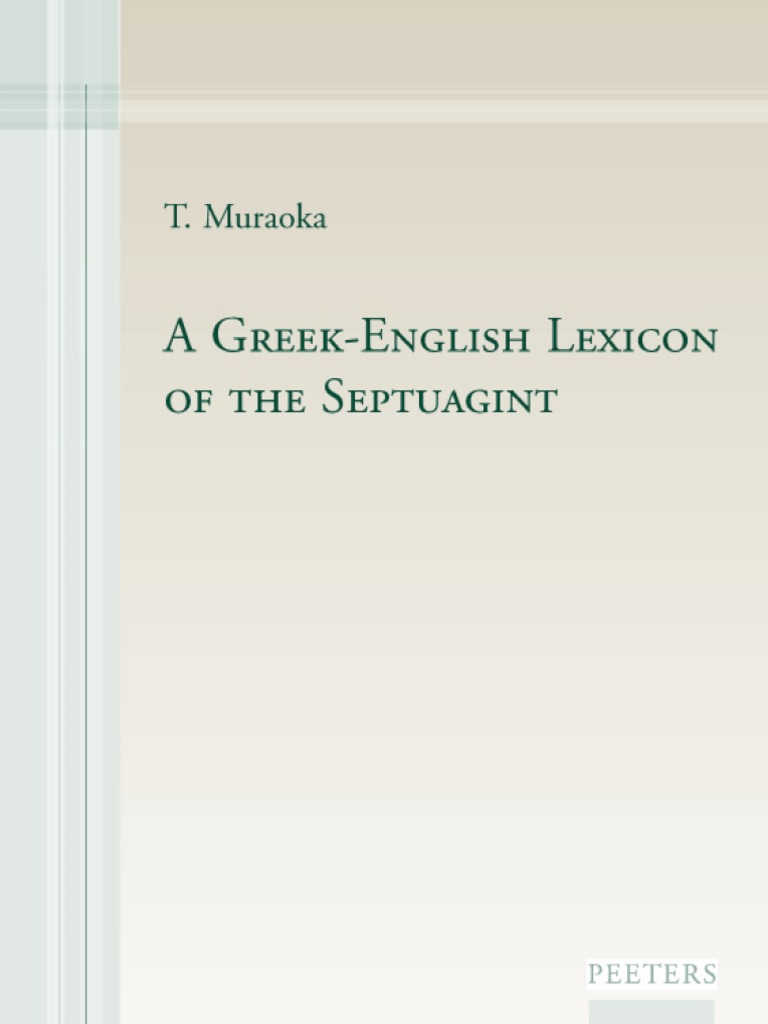 Takamitsu Muraoka A Greek English Lexicon of the Septuagint Peeters2009