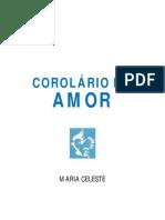 Corolário do Amor (psicografia Maria Antónia Grosso - espírito Maria Celeste)