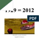 Financial 1929 = 2012