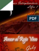 Amor Inter Plan Eta Rio- LIbro 1- Amor Al Rojo Vivo __Gaby