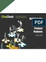 OneDesk Overview Presentation Bridging the Gaps Spring 2012