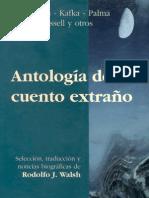 48749408 Walsh Rodolfo Antologia Del Cuento Extrano 3