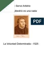 Lutero_La Voluntad Determinada-1525 (de Servo Arbitrio)