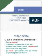 AULA 1ª VISÃO GERAL FUNÇÃO BÁSICAS MÁQUINAS DE CAMADA 27 02 12