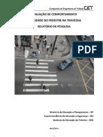 I - Pesquisa de Avaliação de Comportamento - Travessia Pedestre 26-04-11