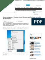 Como Configurar o Windows Media Player 12 Para Funcionar Em 64 Bits No Windows 7