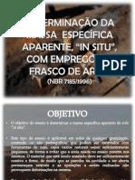 DETERMINAÇÃO DA MASSA  ESPECÍFICA APARENTE IN SITU - MÉTODO FRASCO DE AREIA
