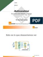Multicanalidad en La Era Del Cliente a Cargo Del Contacto. Proaxion