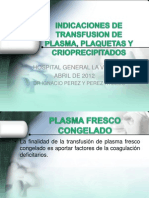 Indicaciones de Transfusion de Plasma, Plaquetas y
