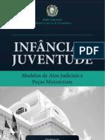 Infância e Juventude - Modelos de Atos Judiciais e Peças Ministeriais