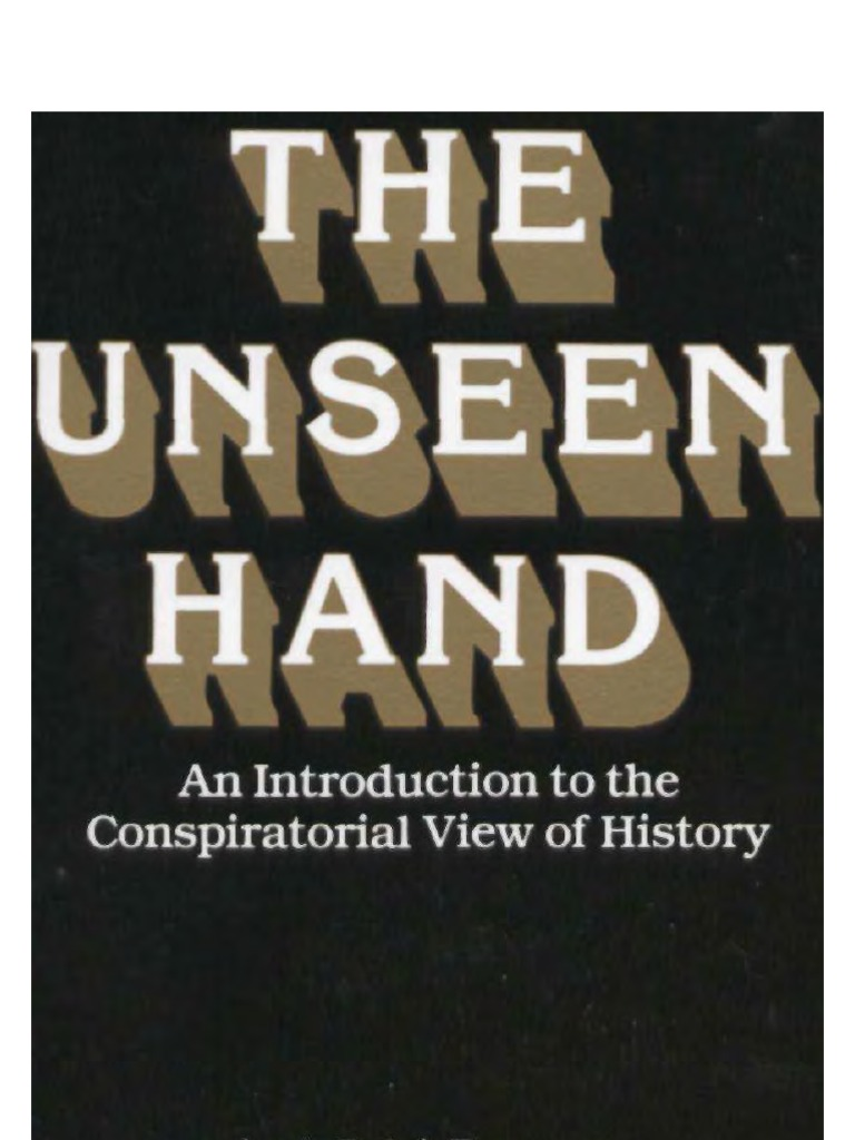 Epperson the unseen hand an introduction to the conspiratorial epperson the unseen hand an introduction to the conspiratorial view of history 1994 natural and legal rights liberty fandeluxe Choice Image