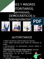 padrespermisivosdemocraticosautoritariosysobreprotectores-110413011014-phpapp01