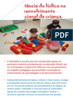 A importância do lúdico e do jogo no desenvolvimento educacional