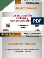 La Educacion Virtual y El Constructivismo