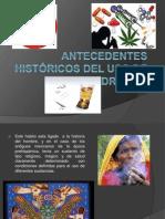 ANTECEDENTES HISTÓRICOS DEL USO DE DROGAS
