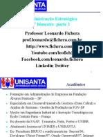 Administração Estratégica UNISANTA Prof Leonardo Fichera 1o Bimestre 2012 parte 1