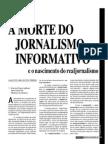 A Morte Do Jornalismo Informativo e o Nascimento Dso Realjornalismo.