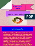 Fisiología Celular. Ps. Jaime Botello