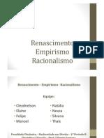 Renascimento - Empirismo - Racionalismo