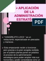 APLICACIÓN DE LA ADMINISTRACIÓN ESTRATÉGICA