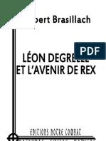 Brasillach Robert , Leon Degrelle Et l Avenir de Rex
