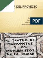El Teatro de Marionetas y Los Monumentos de La Ciudad. Defensa Del Proyecto.