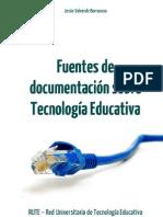 Fuentes de Documentacion Sobre Tecnologia Educativa 2012