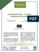 ¿100.000 MILLONES Y SALIDA ORDENADA DEL EURO? (Es) 100 BILLION AND ORDERLY EXIT FROM THE EUROZONE? (Es) 100.000 MILIOI ETA EUROGUNETIKO IRTEERA ORDENATUA? (Es)illones y Salida Ordenada Del Euro