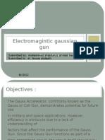 Electromagintic Gaussian Gun